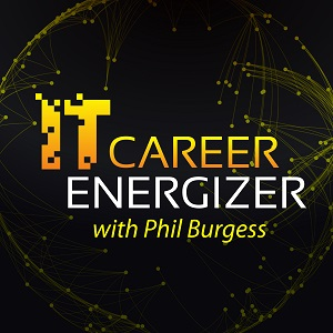 IT Career Energizer Podcast